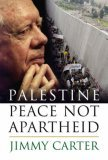 Jimmy Carter - Palestine: Peace Not Apartheid